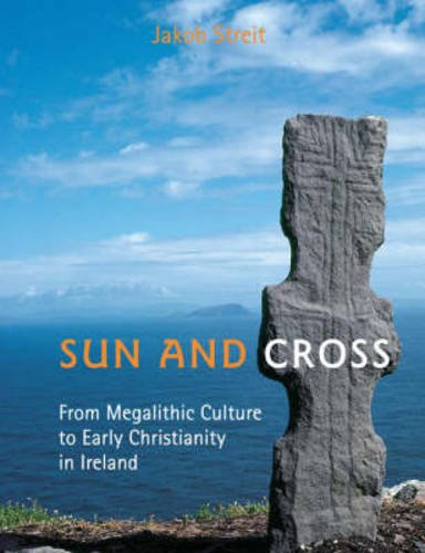Sun and Cross: From Megalithic Culture to Early Christianity in - Sun Cross