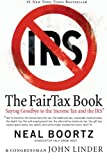The FairTax Book, Neal Boortz and John Linder, 0060875496
