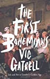 The First Bohemians: Life and Art in London's Global Age