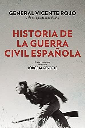 Historia de la guerra civil española (ENSAYO Y BIOGRAFÍA) eBook: Rojo, Vicente: Amazon.es: Tienda Kindle