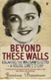 Beyond These Walls, Janina Bauman, 1844083195