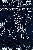Scratch Pegasus, Stephen Kessler, 1930454392