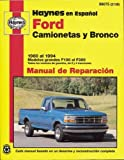 Ford Pickup & Bronco, '80'94 (Spanish) (Haynes Repair Manuals)