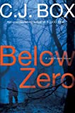 Below Zero, C. J. Box, 0399155759