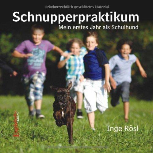 Schnupperpraktikum - Mein erstes Jahr als Schulhund