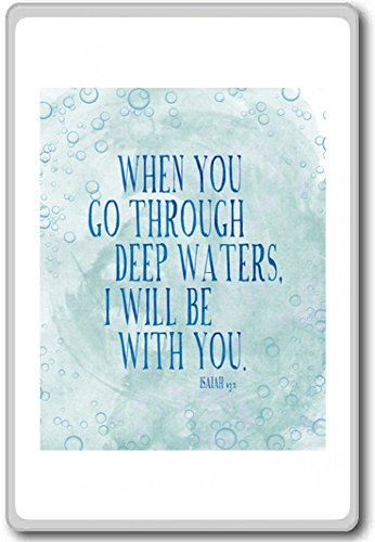 When You Go Through Deep Waters, I Will Be With You – Isaiah – motivational inspirational quotes fridge magnet