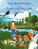 The Adventures of Todd and Friends, Valerie Young, 1438931964