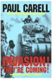 Invasion! Theyre Coming!: The German Account of the D-Day Landings and the 80 Days Battle for France (Schiffer Military History) (Schiffer Military/Aviation History) (English and German Edition)