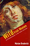 Wild Irish Women, Marian Broderick, 0299195848