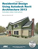 Residential Design Using Autodesk Revit Architecture 2013, Stine, Daniel John, 1585037397