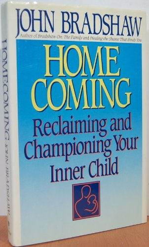 Homecoming: Reclaiming and Championing Your Inner Child by Bantam