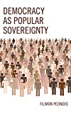 Democracy As Popular Sovereignpb : Democracy As Popular Sovereignpb, Peonidis, Filimon, 1498515371