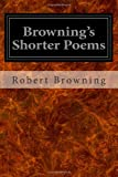 Browning's Shorter Poems, Robert Browning, 1497304067