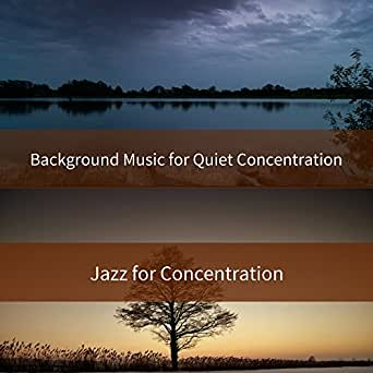 Background Music for Quiet Concentration by Jazz for