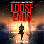 Loose Ends: California Corwin P. I. Mystery Series, Book 1 | D. D. VanDyke