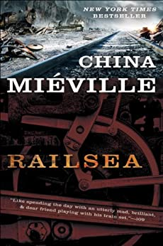 Railsea by [Mieville, China]