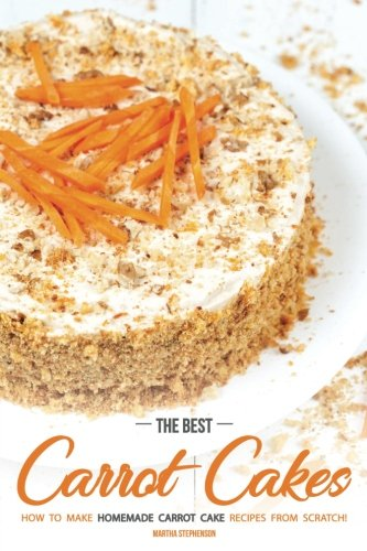 The Best Carrot Cakes: How to Make Homemade Carrot Cake Recipes from Scratch!