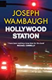 Front cover for the book Hollywood Station by Joseph Wambaugh