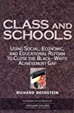 img - for Class And Schools: Using Social, Economic, And Educational Reform To Close The Black-White Achievement Gap by Richard Rothstein (2004-05-01) book / textbook / text book