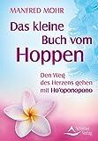 Das kleine Buch vom Hoppen: Den Weg des Herzens gehen mit Ho'oponopono
