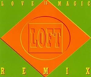 Loft - Love Is Magic - Amazon.com Music