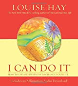 I Can Do It: How to Use Affirmations to Change Your Life