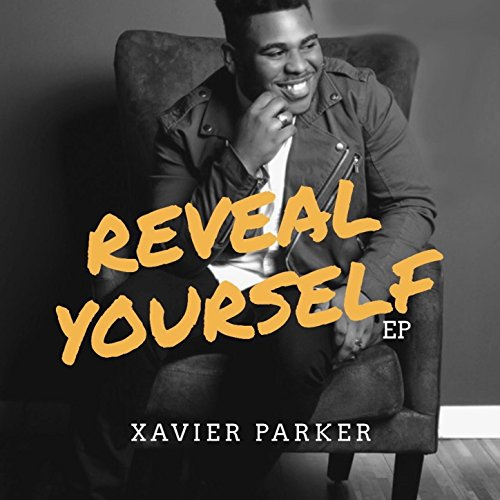 Xavier Parker - Reveal Yourself 2017
