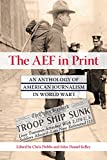 img - for The AEF in Print: An Anthology of American Journalism in World War I book / textbook / text book