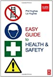 img - for Easy Guide to Health and Safety by Phil Hughes (2008-03-28) book / textbook / text book