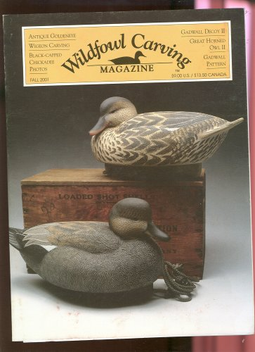 Fall 2001 Gadwell Decoy ; Wigeon Carving ; Antique Goldeneye ; (Decoy Magazine)