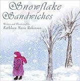 Snowflake Sandwiches, Kathleen Marie Robinson, 142418620X