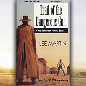 Trail of the Dangerous Gun Audiobook