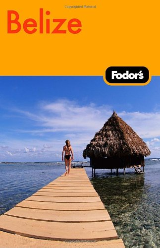 Fodor's Belize 3rd Edition (Travel Guide)