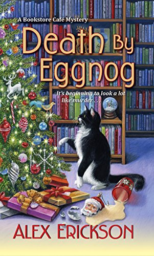 Death by Eggnog (A Bookstore Cafe Mystery) by [Erickson, Alex]