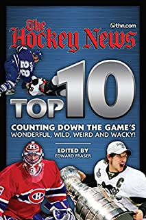 Hockey News Top 10: Counting Down the Game's Wonderful, Wild, Weird and Wacky! (0987747479) | Amazon Products