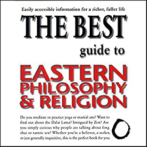 The Best Guide to Eastern Philosophy and Religion Audiobook