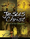 Jesus Christ: Source of Our Salvation, Michael Pennock, 1594711887