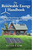 The Renewable Energy Handbook, William H. Kemp, 0973323329