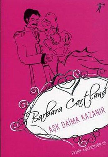 Aşk Daima Kazanır: Pembe Koleksiyon 05 (Love is Trıumphant) (Turkish Edition)