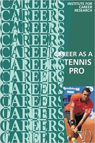 Career as a Tennis Pro: Player, Teacher, Coach: Institute For Career Research: 9781530991211: Amazon.com: Books