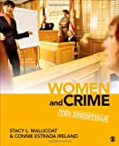 Women and Crime : The Essentials, Ireland, Connie Estrada and Mallicoat, Stacy L., 1452217173