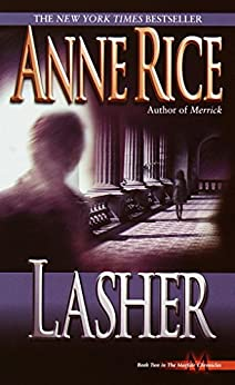 Lasher (Lives of Mayfair Witches Book 2) by [Rice, Anne]