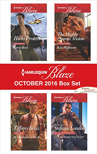 Harlequin Blaze October 2016 Box Set: His to Protect\Her Halloween Treat\The Mighty Quinns: Tristan\A Dangerously Sexy Secret -