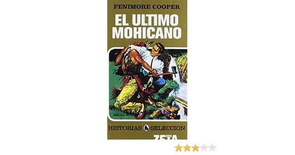 EL ULTIMO MOHICANO: SERIE: HISTORIAS SELECCION ZETA BOLSILLO ...