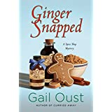 Ginger Snapped: A Spice Shop Mystery (Spice Shop Mysteries)
