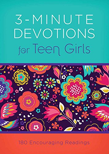 Pdf Teen 3-Minute Devotions for Teen Girls: 180 Encouraging Readings