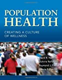 img - for Population Health: Creating A Culture Of Wellness by David B. Nash (2010-08-16) book / textbook / text book