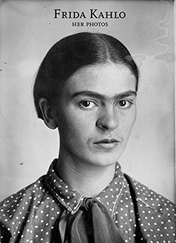 (Frida Kahlo: Her Photos)