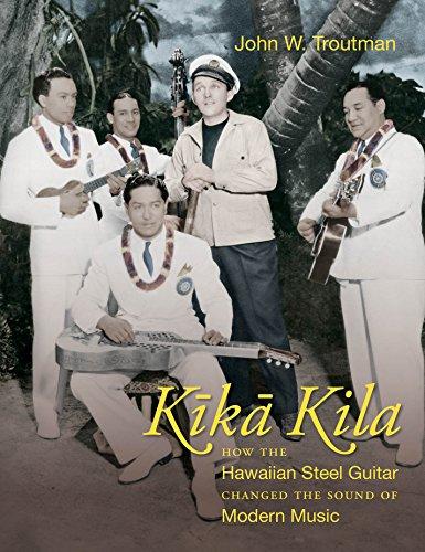 Kika Kila: How the Hawaiian Steel Guitar Changed the Sound of Modern Music -