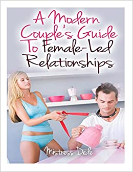 dating female led relationship Male chastity & consensual cuckolding naturally lay the foundation for female-led relationships, a highly-rewarding, female-centric relationship lifestyle.